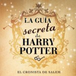 La guía secreta de Harry Potter [El Cronista De Salem]- J K Rowling