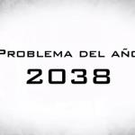 El efecto 2038